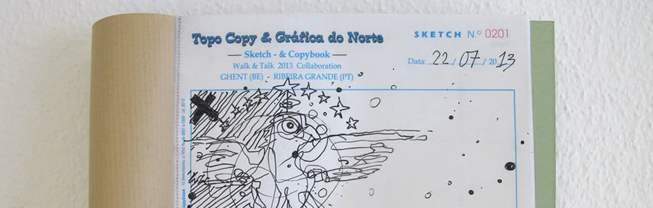 Sketch- & Copybook: a Topo Copy vs Gráfica do Norte collaboration Ghent (BE) – Ribeira Grande (Pt)  / Make a sketch (& a copy) – UP FOR SALE – 20€