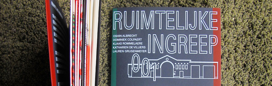 RUIMTELIJKE INGREEP 001 — A co-publishing adventure with 1STE VERDIEP