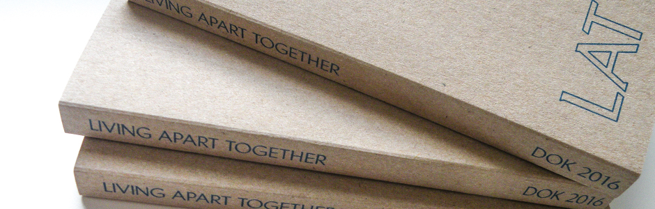LAT — Living Apart Together — DOK 2016 by Topo Copy, DOK & Ben Benaouisse